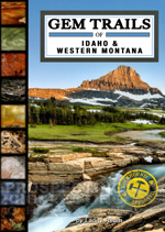 Gem Trails of Northern Idaho & Western Montana Book