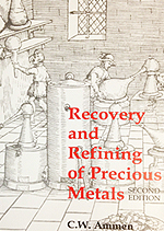 Recovery and Refining of Precious Metals Book